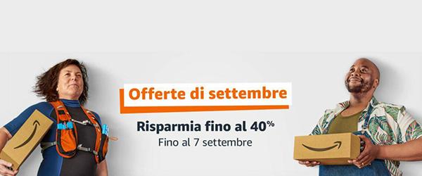 Amazon: le offerte di settembre non fartele sfuggire!